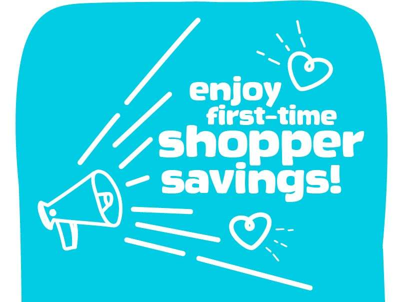 Enjoy first-time shopper savings!