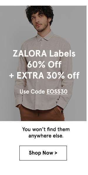 EXTRA30% off ZALORA Labels. Use Code GSS30. Shop Now.