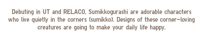 NEW! Sumikkogurashi debuting in UT and RELACO