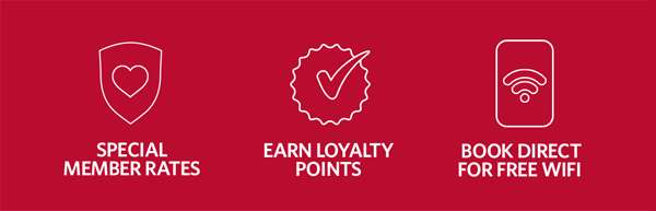 SPECIAL MEMBER RATES | EARN LOYALTY POINTS | BOOK DIRECT FOR FREE WIFI