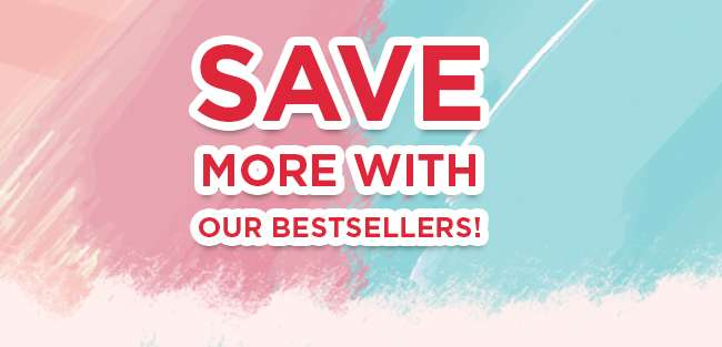 Save more with our Bestsellers!