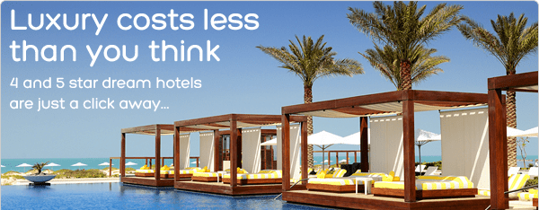 Luxury costs less than you think. 4 and 5 star dream hotels are just a click away