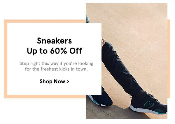 Sneakers up to 60% off. shop now.