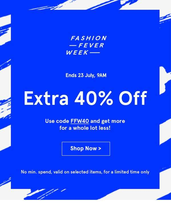 Extra 40% off. Use code FFW40. Shop Now