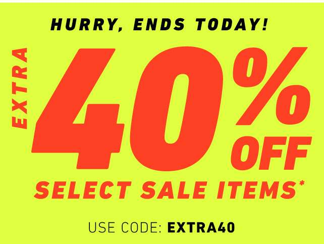 Extra 40% Off select sale items* | Use code: EXTRA40