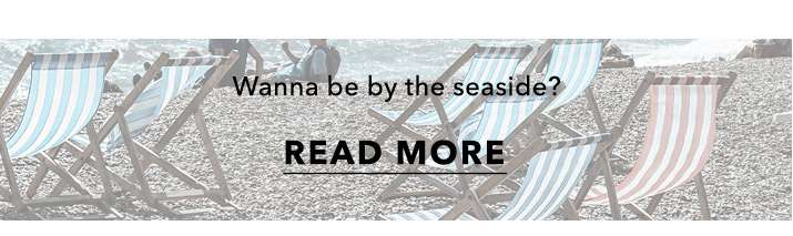 Wanna Be By The Seaside? -Read More