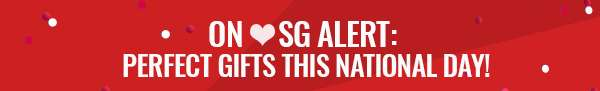 On LoveSG Alert: Perfect Gifts This National Day