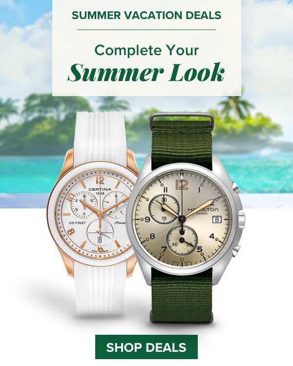 Summer Vacation Deal - Complete Your Summer Look. SHOP DEALS