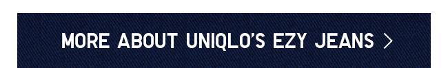 More about UNIQLO's EZY Jeans