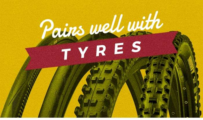 Pairs well with Tyres
