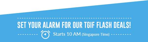 Set Your Alarm For Our TGIF Flash Deals!