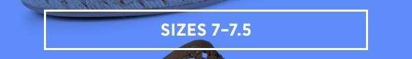 Sizes 7-7.5