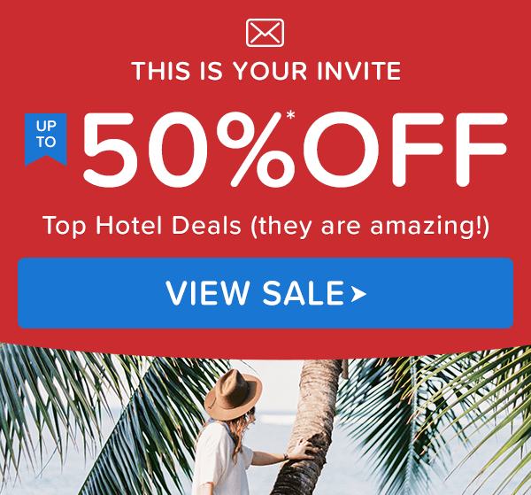 THIS IS YOUR INVITATION UP TO 50%* OFF