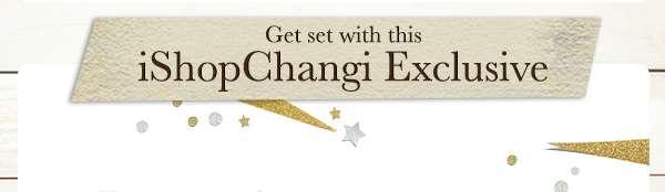 iShopChangi Exclusives