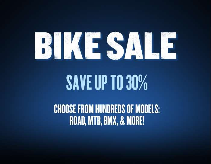 Save up to 30% - Choose from hundreds of models: Road, MTB, BMX, & More!