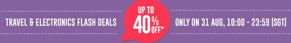 TRAVEL & ELECTRONICS FLASH SALE UP TO 40% OFF*