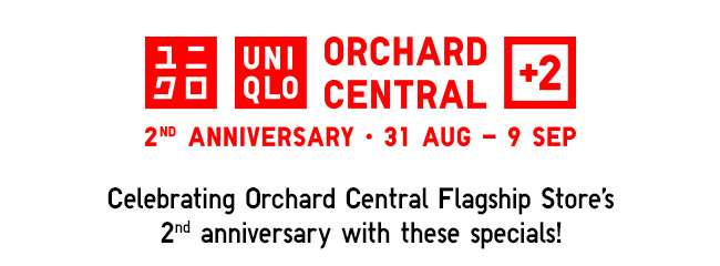 Orchard Central Flagship Store 2nd Anniversary   31 Aug - 9 Sep