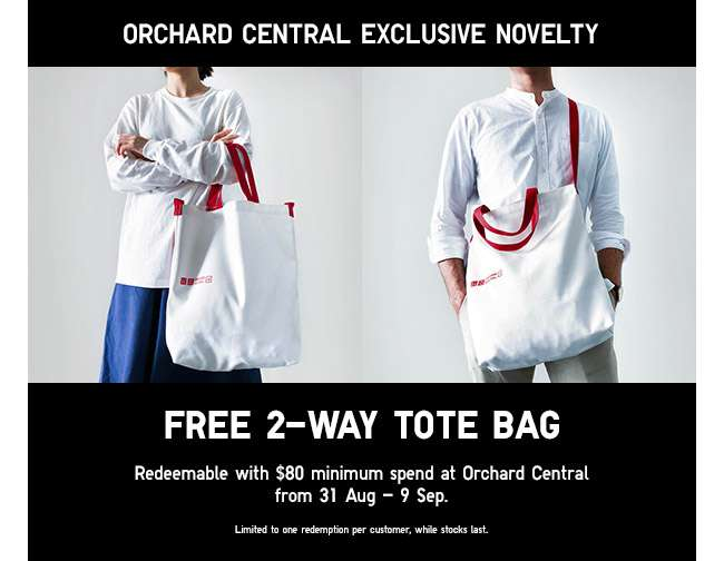 Orchard Central Exclusive Novelty! FREE 2-Way Tote Bag with $80 min. spend at Orchard Central from 31 Aug - 9 Sep.