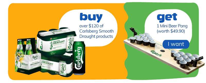 buy over $120 Carlsberg Smooth Draught get 1 Mini Beer Pong