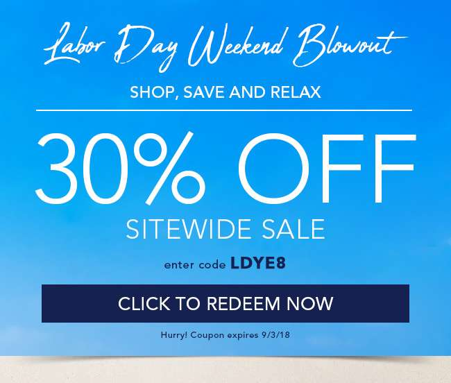 Labor Day Weekend Blowout 30% Off