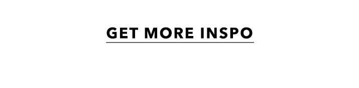 Get More Inspo
