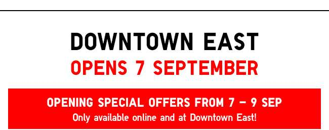 Downtown East Store opens 7 September!