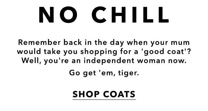 No Chill - Shop Coats