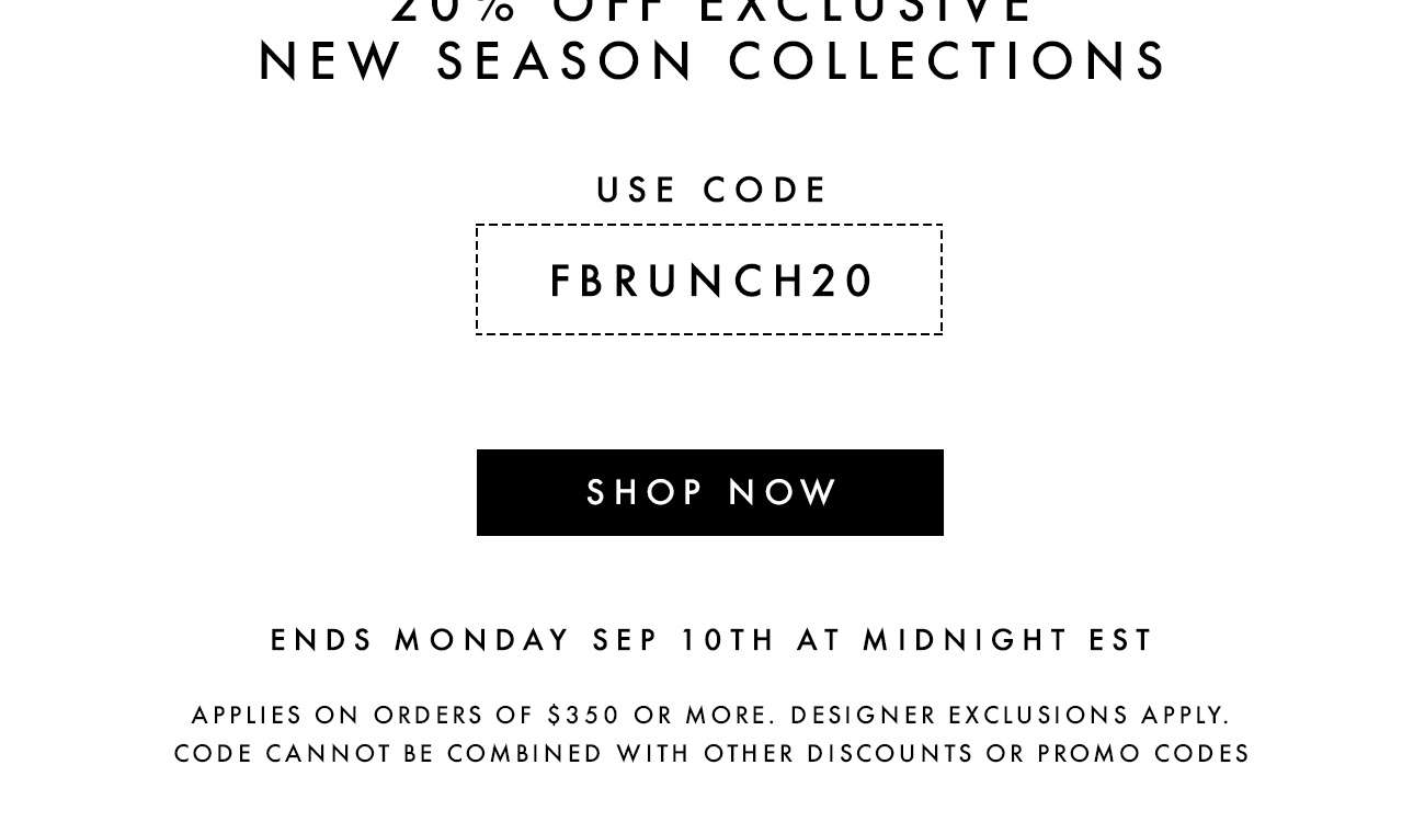 20% OFF EXCLUSIVE  NEW SEASON COLLECTIONS