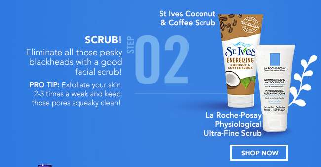 Step 2: Scrub!
