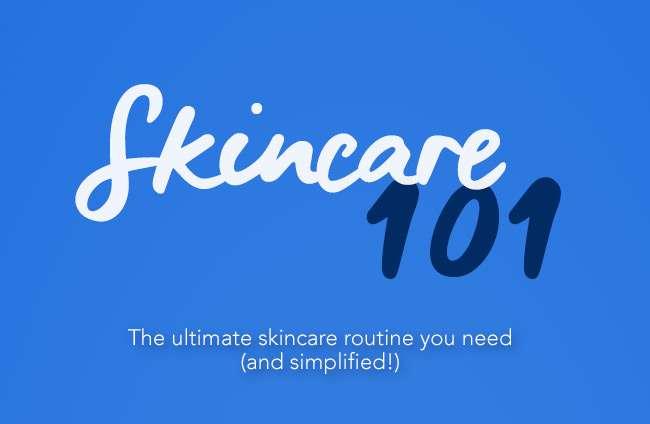 Skincare 101!