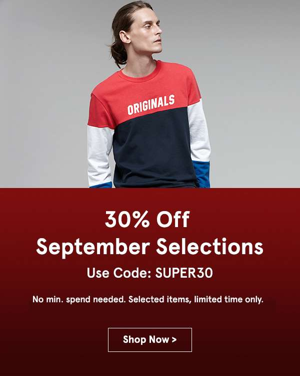 230% off September Selections. Use code SUPER30. no min spend.Selected items only.
