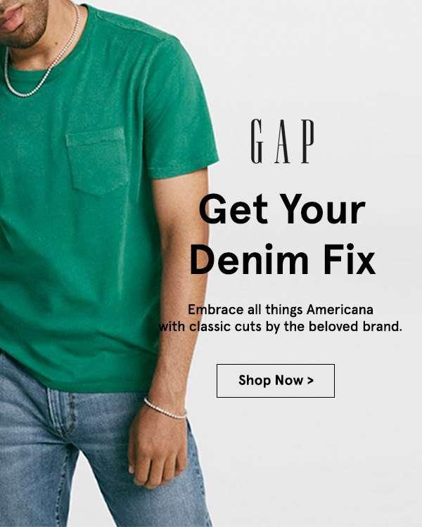 GAP: Get your denim Fix.