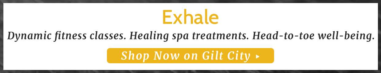 Exhale fitness and spa!