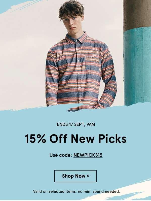15% off new picks. Use Code NEWPICKS15. no min spend.