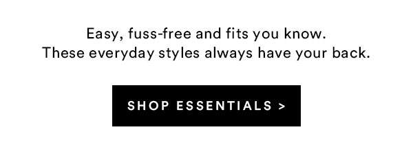 Your Essentials | Shop Now
