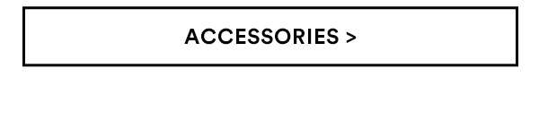 Accessories | Shop Now