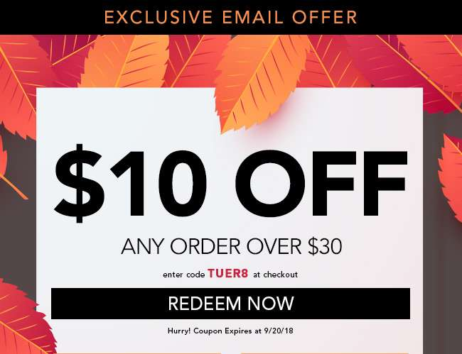 $10 off any order over $30 with code TUER8. Ends 9/20/18