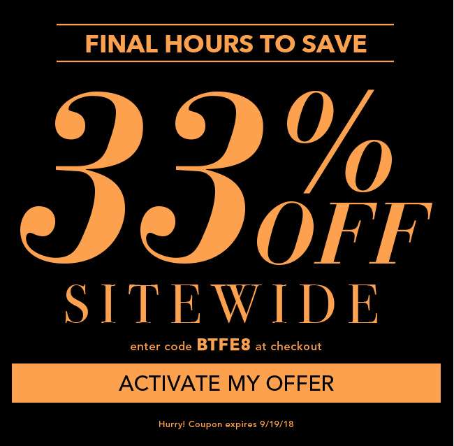 33% off sitewide with code BTFE8. Ends 9/19/18