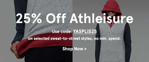 25% off Athleisure. YASPLIS25