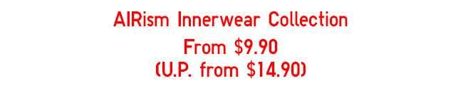 AIRism Innerwear Collection