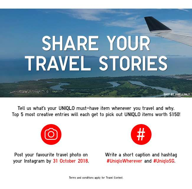Share Your Travel Stories on Instagram! Top 5 most creative entries will each get to pick out UNIQLO items worth $150.