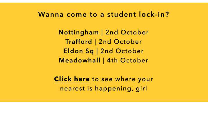 Wanna come to a student lock-in? - Click here to see where your nearest is happening, girl