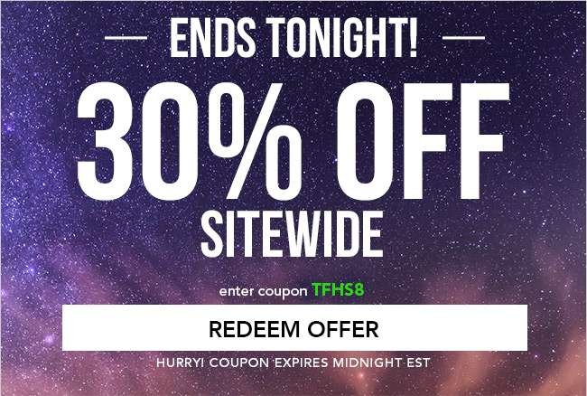 30% Off Sitewide with code TFHS8. Ends at midnight EST.
