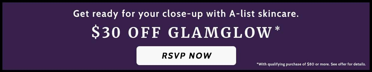 $30 Off GlamGlow + Free Gift!