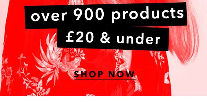 Over 900 products £20 & under - Shop Now