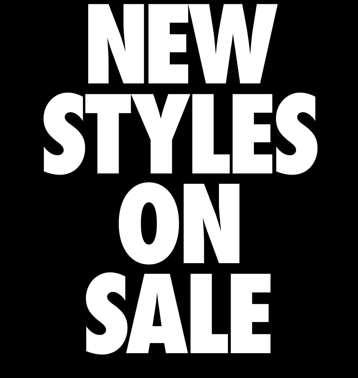 NEW STYLES ON SALE