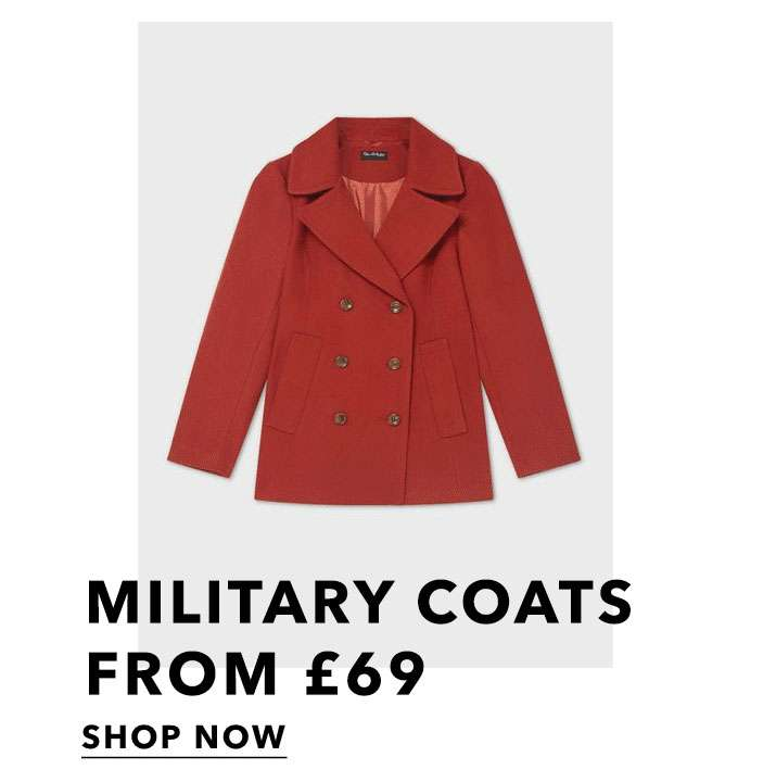 Military coats from £69 - Shop now