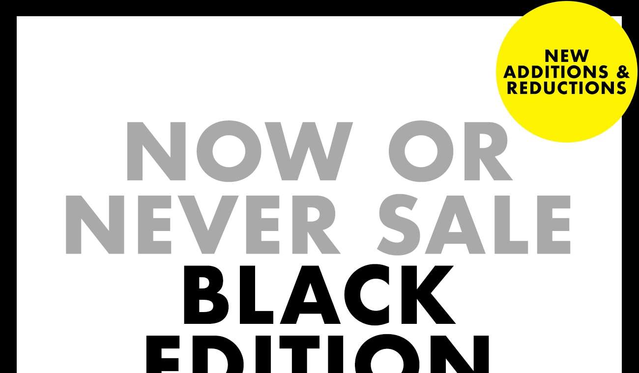NOW OR NEVER SALE