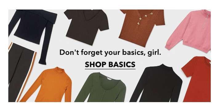 Don't forget your basics, girl. - Shop basics