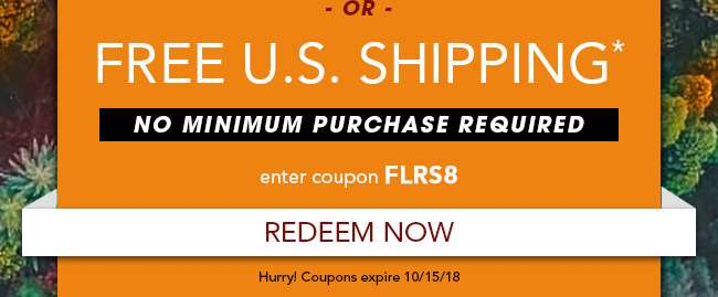 Free U.S. Shipping. Use code: FLRS8. Expires 10/15/18